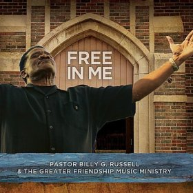Free in Me Billy G. Russell & The Greater Friendship Music Ministry